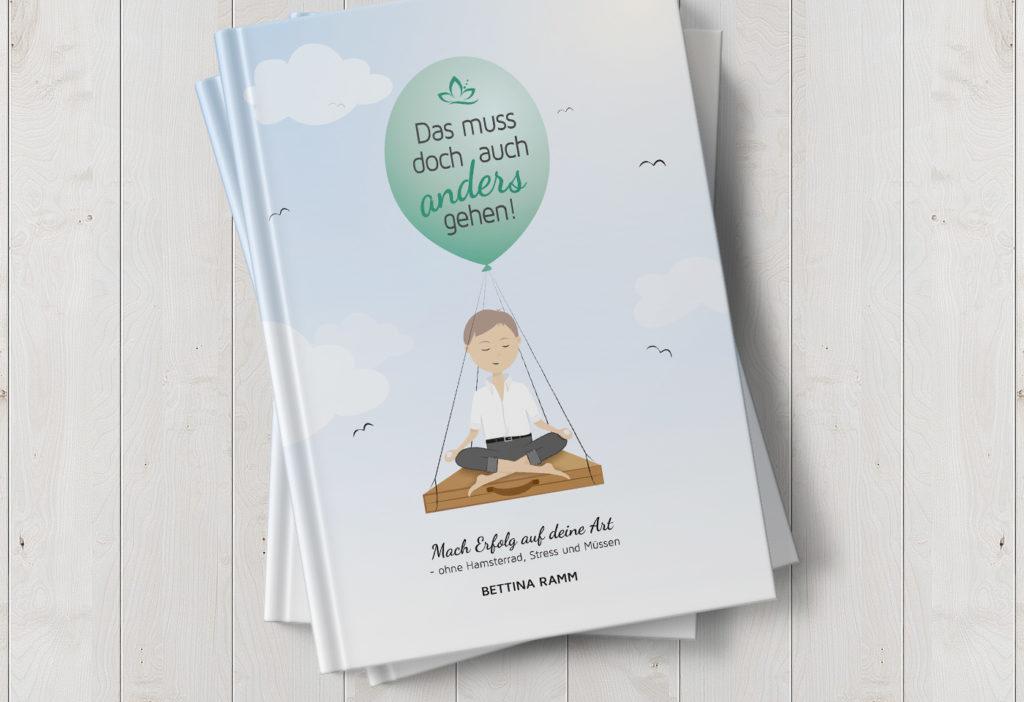 """Buch-/Covergestaltung: """"Das muss doch auch anders gehen"""" von Bettina Ramm"""